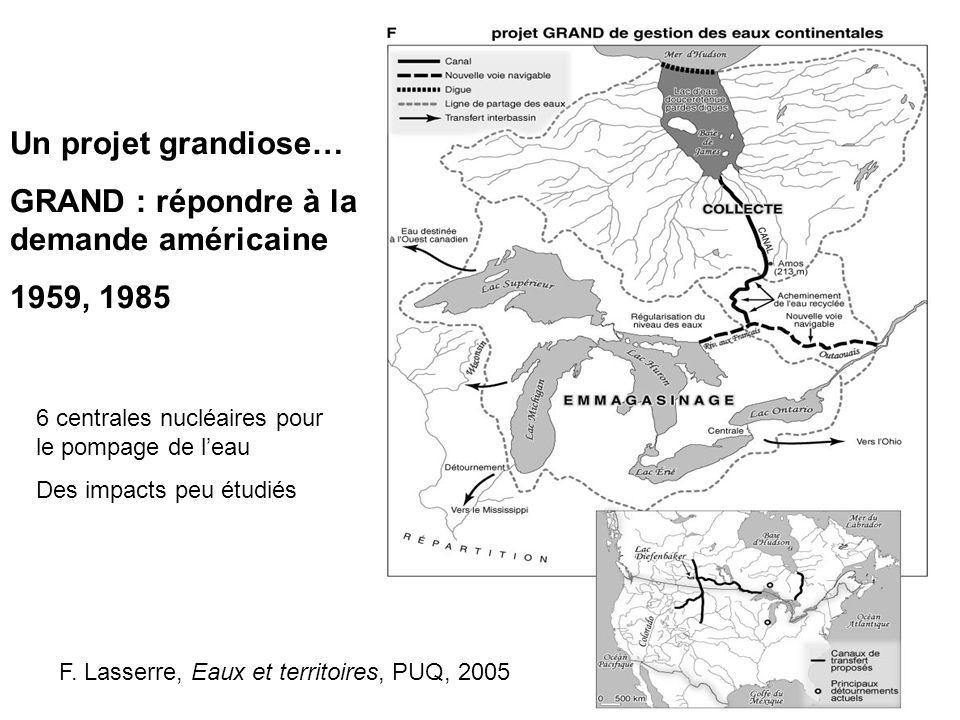Un projet grandiose… GRAND : répondre à la demande américaine 1959, 1985 F. Lasserre, Eaux et territoires, PUQ, 2005 6 centrales nucléaires pour le po