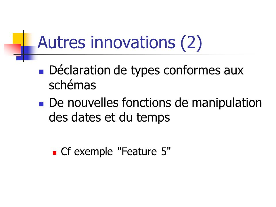 Autres innovations Conversion possible de texte en expressions régulières, Extension de Xpath par la définition de nouvelles fonctions (écrites en C++, C#, Javascript, Java, Perl, … et XSLT!),