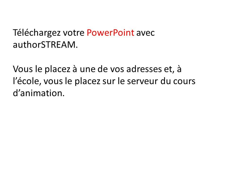 Téléchargez votre PowerPoint avec authorSTREAM.