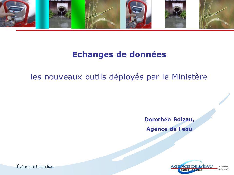Événement-date-lieu Echanges de données les nouveaux outils déployés par le Ministère Dorothée Bolzan, Agence de l'eau