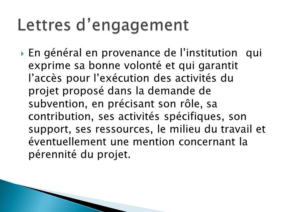  En général en provenance de l'institution qui exprime sa bonne volonté et qui garantit l'accès pour l'exécution des activités du projet proposé dans