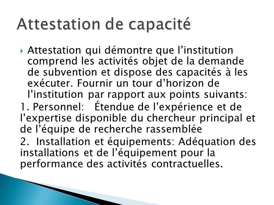  Attestation qui démontre que l'institution comprend les activités objet de la demande de subvention et dispose des capacités à les exécuter. Fournir