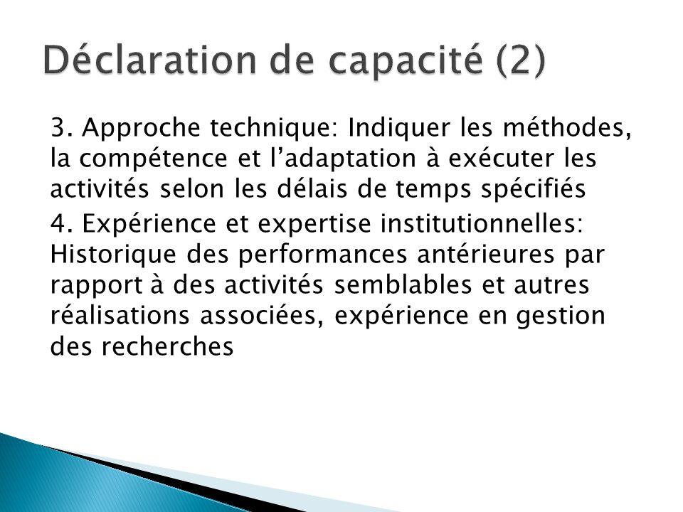 3. Approche technique: Indiquer les méthodes, la compétence et l'adaptation à exécuter les activités selon les délais de temps spécifiés 4. Expérience