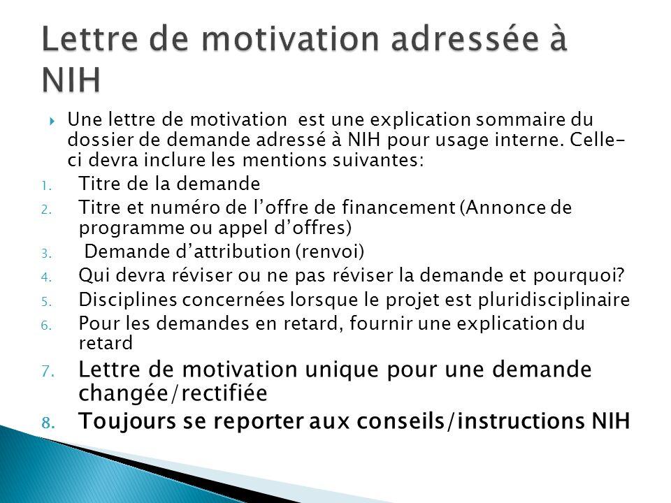  Une lettre de motivation est une explication sommaire du dossier de demande adressé à NIH pour usage interne.