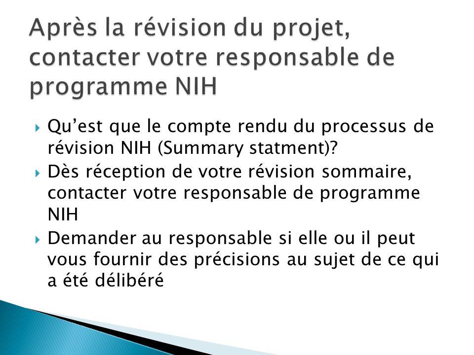  Qu'est que le compte rendu du processus de révision NIH (Summary statment)?  Dès réception de votre révision sommaire, contacter votre responsable