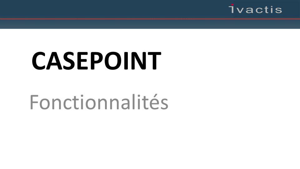 CASEPOINT Fonctionnalités