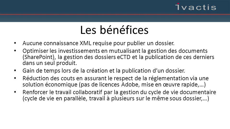 Les bénéfices Aucune connaissance XML requise pour publier un dossier. Optimiser les investissements en mutualisant la gestion des documents (SharePoi