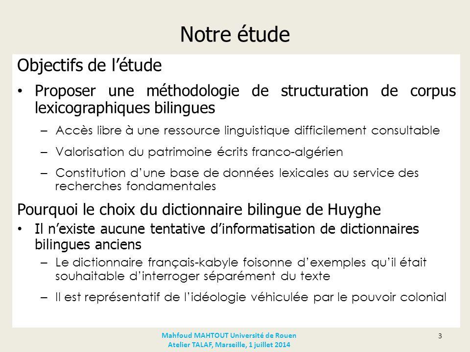 Notre étude Objectifs de l'étude Proposer une méthodologie de structuration de corpus lexicographiques bilingues – Accès libre à une ressource linguis