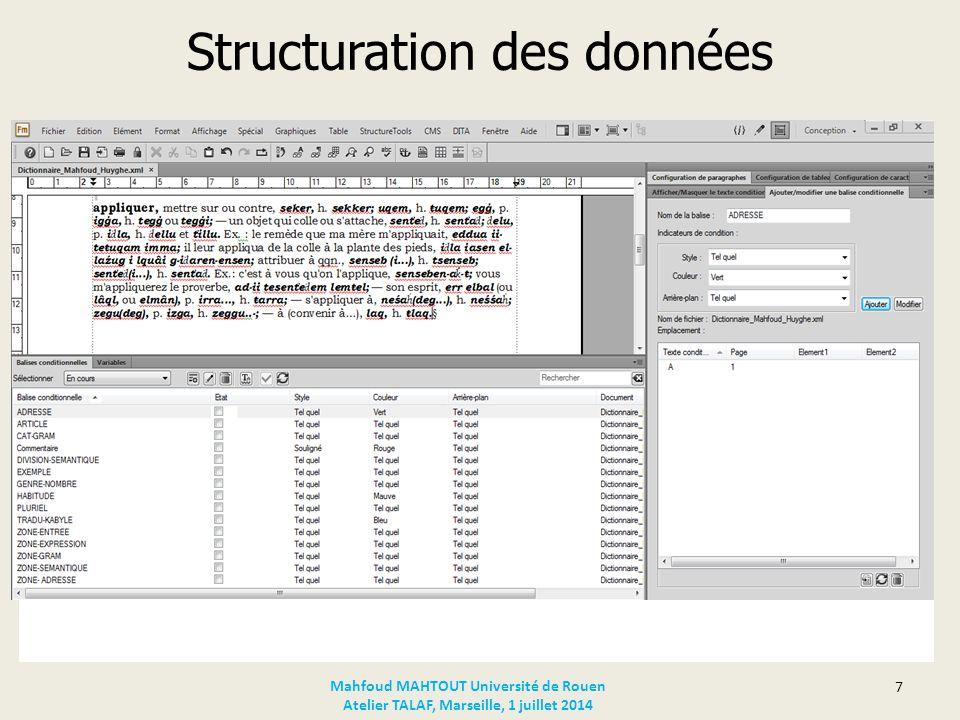 Structuration des données Codage semi-automatique Utilisation d'un éditeur XML (Adobe FrameMaker) Compléter le fichier XML issu du premier traitement