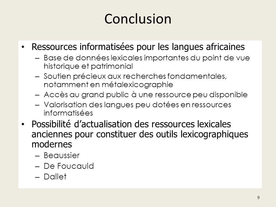 Conclusion Ressources informatisées pour les langues africaines – Base de données lexicales importantes du point de vue historique et patrimonial – So