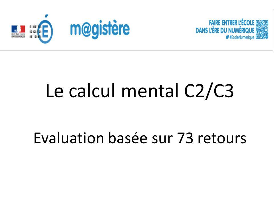 Le calcul mental C2/C3 Evaluation basée sur 73 retours