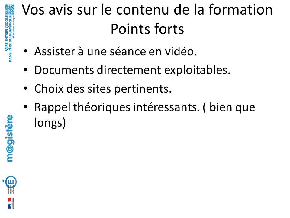 Vos avis sur le contenu de la formation Points forts Assister à une séance en vidéo. Documents directement exploitables. Choix des sites pertinents. R
