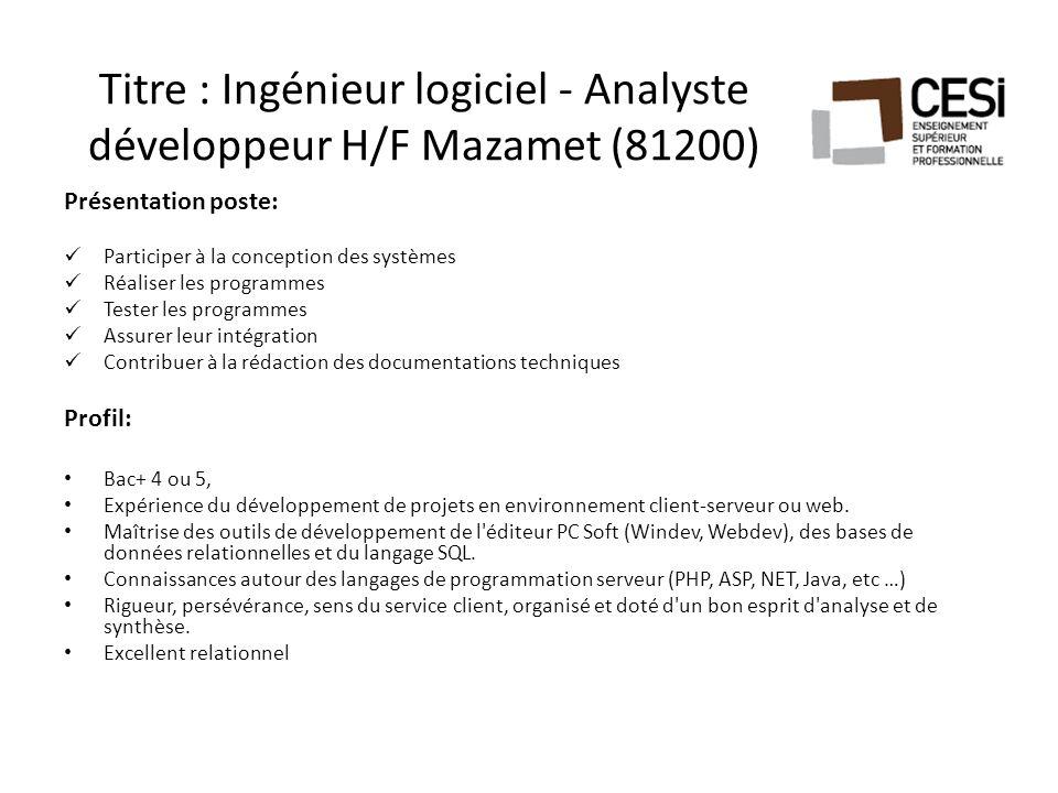 Titre : Ingénieur logiciel - Analyste développeur H/F Mazamet (81200) Présentation poste: Participer à la conception des systèmes Réaliser les program