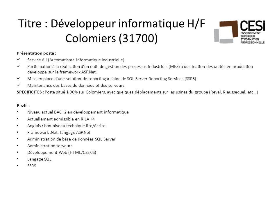 Titre : Développeur informatique H/F Colomiers (31700) Présentation poste : Service AII (Automatisme Informatique Industrielle) Participation à la réa