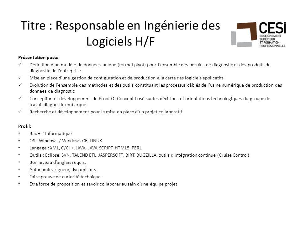 Titre : Responsable en Ingénierie des Logiciels H/F Présentation poste: Définition d'un modèle de données unique (format pivot) pour l'ensemble des be