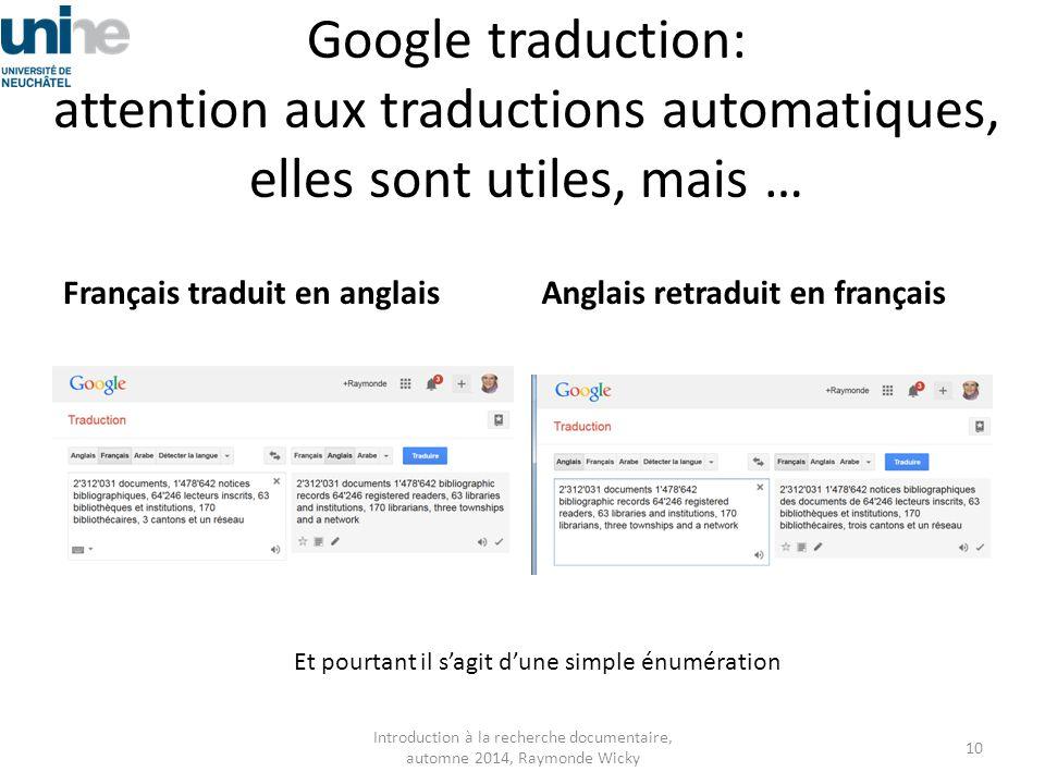 Google traduction: attention aux traductions automatiques, elles sont utiles, mais … Français traduit en anglaisAnglais retraduit en français Introduc