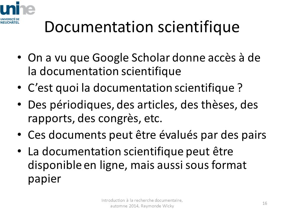 Documentation scientifique On a vu que Google Scholar donne accès à de la documentation scientifique C'est quoi la documentation scientifique .