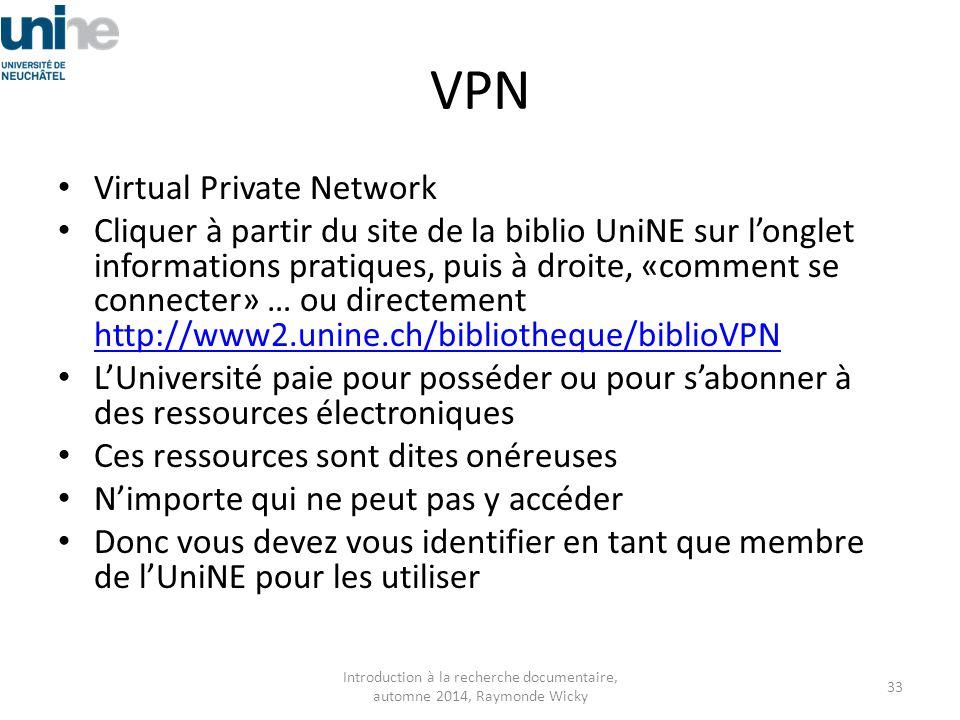 VPN Virtual Private Network Cliquer à partir du site de la biblio UniNE sur l'onglet informations pratiques, puis à droite, «comment se connecter» … o