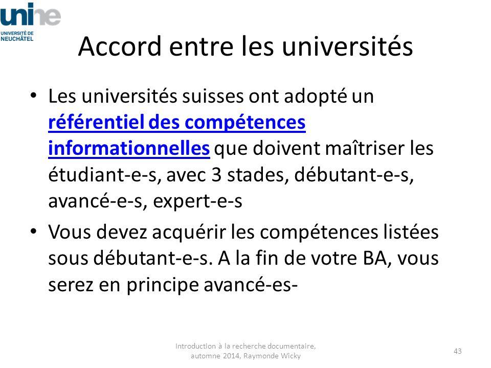 Accord entre les universités Les universités suisses ont adopté un référentiel des compétences informationnelles que doivent maîtriser les étudiant-e-