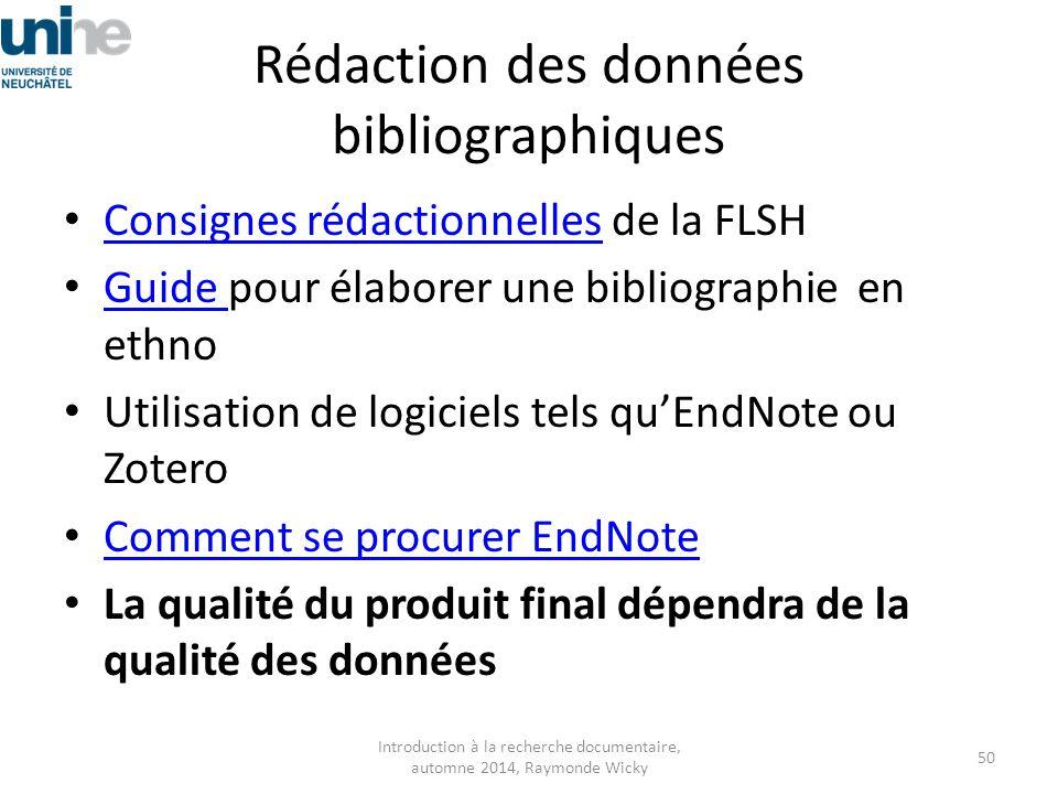 Rédaction des données bibliographiques Consignes rédactionnelles de la FLSH Consignes rédactionnelles Guide pour élaborer une bibliographie en ethno G