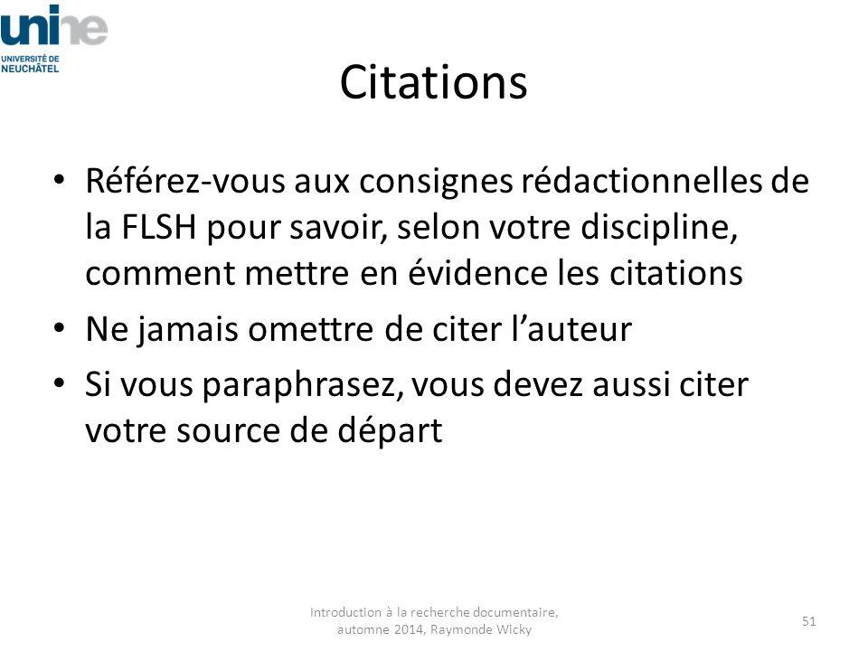 Citations Référez-vous aux consignes rédactionnelles de la FLSH pour savoir, selon votre discipline, comment mettre en évidence les citations Ne jamai