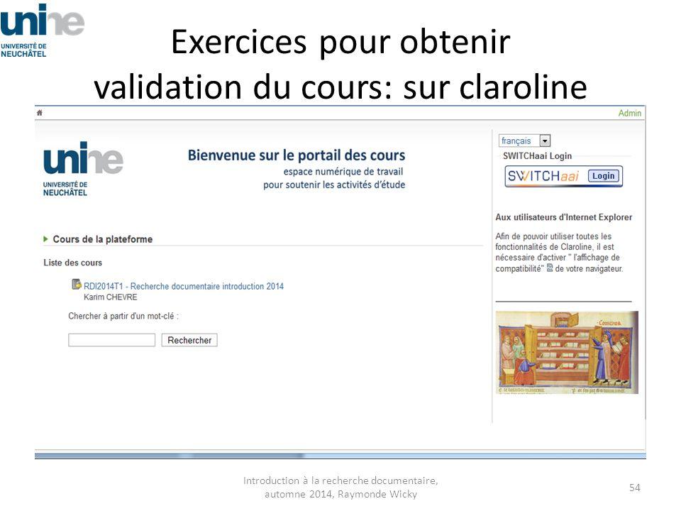 Exercices pour obtenir validation du cours: sur claroline Introduction à la recherche documentaire, automne 2014, Raymonde Wicky 54