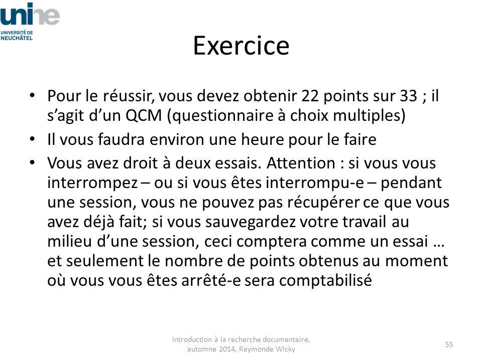 Exercice Pour le réussir, vous devez obtenir 22 points sur 33 ; il s'agit d'un QCM (questionnaire à choix multiples) Il vous faudra environ une heure