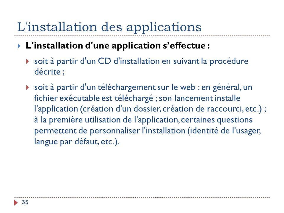 L'installation des applications 35  L'installation d'une application s'effectue :  soit à partir d'un CD d'installation en suivant la procédure décr