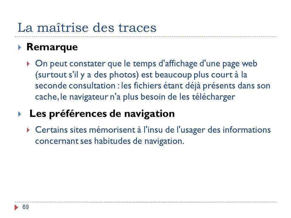 La maîtrise des traces 69  Remarque  On peut constater que le temps d'affichage d'une page web (surtout s'il y a des photos) est beaucoup plus court