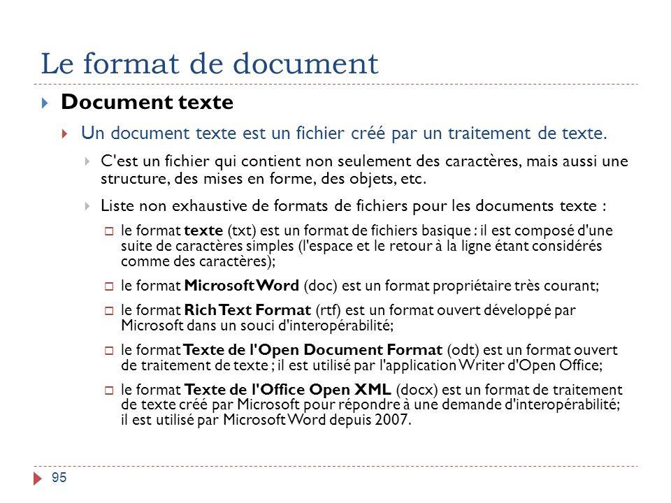 Le format de document 95  Document texte  Un document texte est un fichier créé par un traitement de texte.  C'est un fichier qui contient non seul