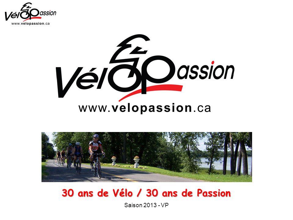 Saison 2013 - VP 30 ans de Vélo / 30 ans de Passion