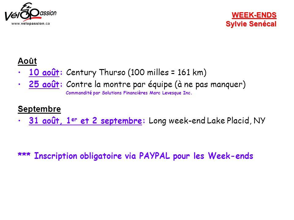 Août 10 août: Century Thurso (100 milles = 161 km) 25 août: Contre la montre par équipe (à ne pas manquer) Commandité par Solutions Financières Marc Levesque Inc.