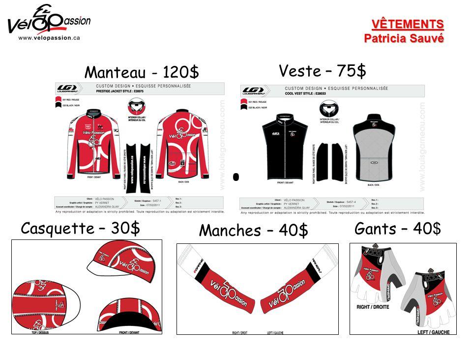 Manteau - 120$ Veste – 75$ Casquette – 30$ Manches – 40$ Gants – 40 $ VÊTEMENTS Patricia Sauvé