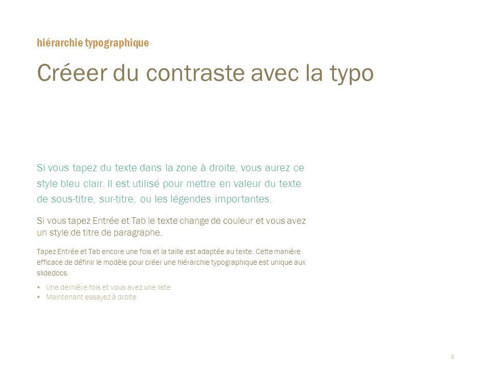 6 Créeer du contraste avec la typo  Si vous tapez du texte dans la zone à droite, vous aurez ce style bleu clair. Il est utilisé pour mettre en valeu