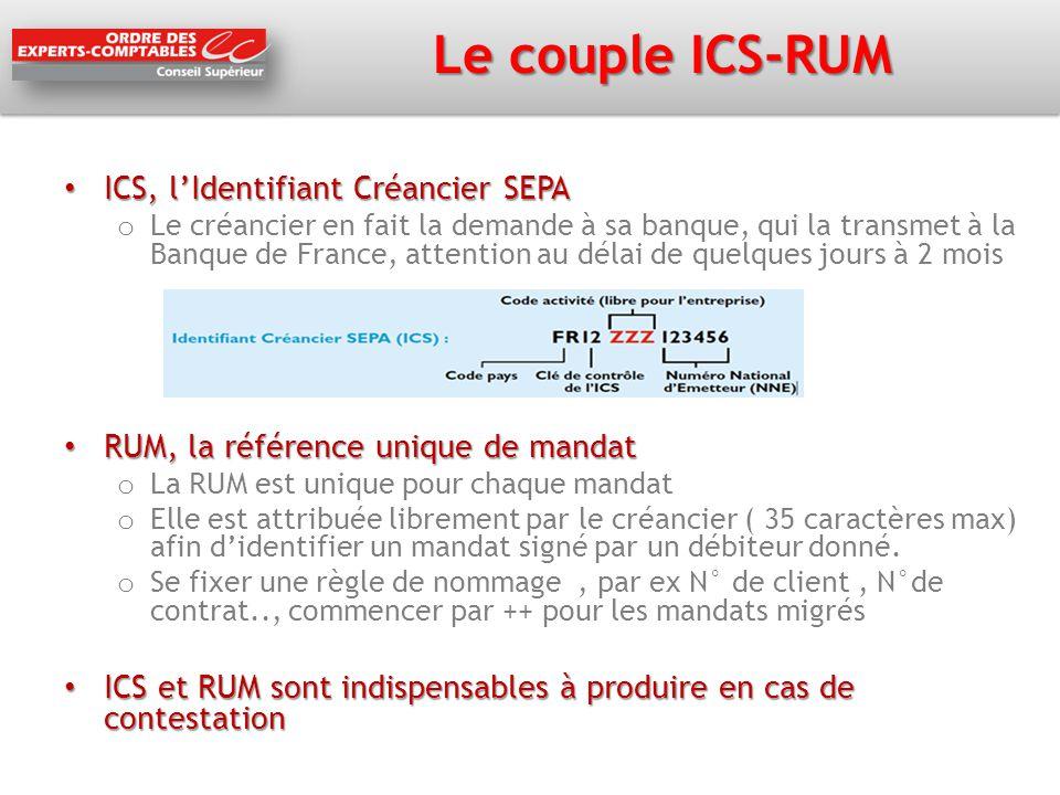 Le couple ICS-RUM ICS, l'Identifiant Créancier SEPA ICS, l'Identifiant Créancier SEPA o Le créancier en fait la demande à sa banque, qui la transmet à