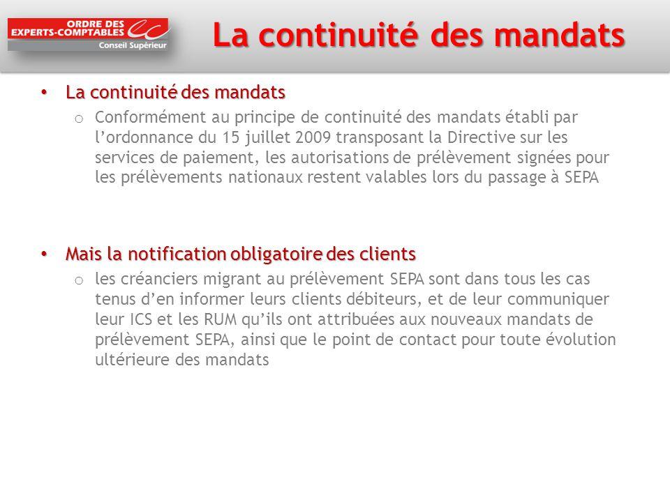 La continuité des mandats La continuité des mandats La continuité des mandats o Conformément au principe de continuité des mandats établi par l'ordonn