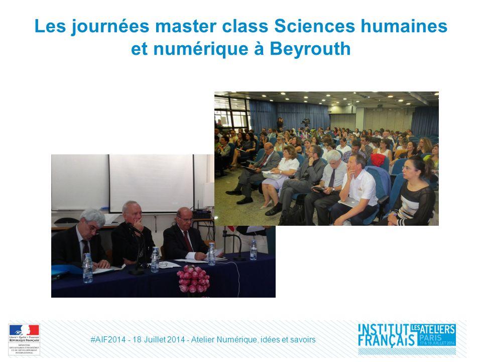 Les journées master class Sciences humaines et numérique à Beyrouth #AIF2014 - 18 Juillet 2014 - Atelier Numérique, idées et savoirs