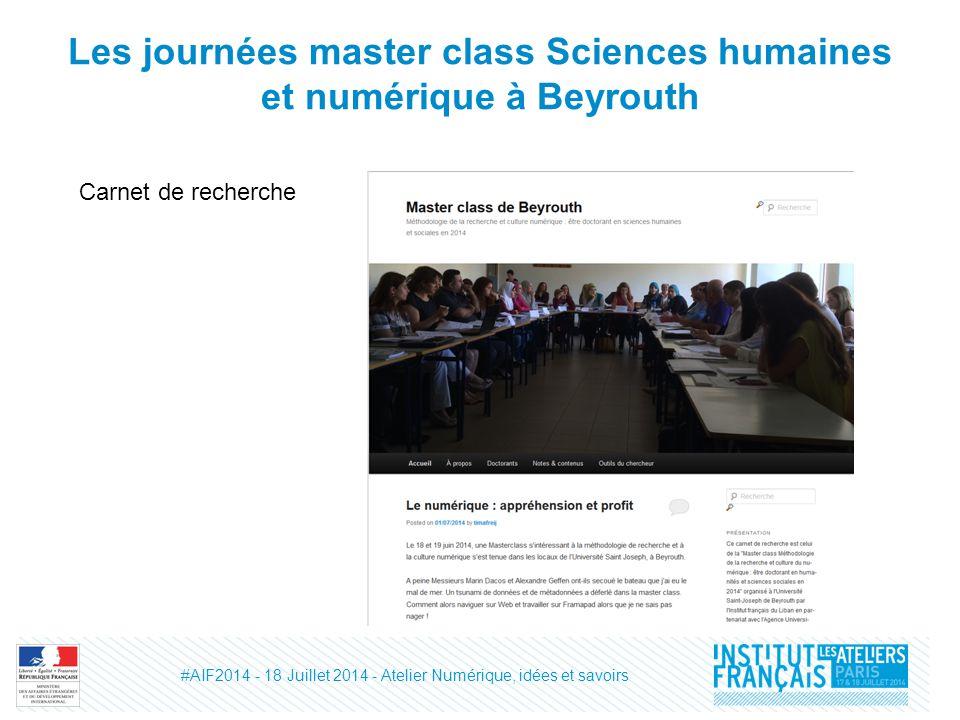 Les journées master class Sciences humaines et numérique à Beyrouth Carnet de recherche #AIF2014 - 18 Juillet 2014 - Atelier Numérique, idées et savoirs