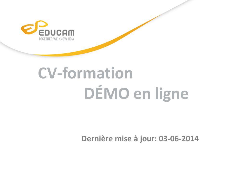 CV-formation DÉMO en ligne Dernière mise à jour: 03-06-2014