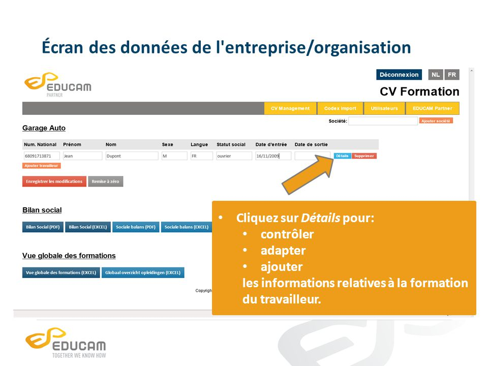 Écran des données de l'entreprise/organisation Cliquez sur Détails pour: contrôler adapter ajouter les informations relatives à la formation du travai