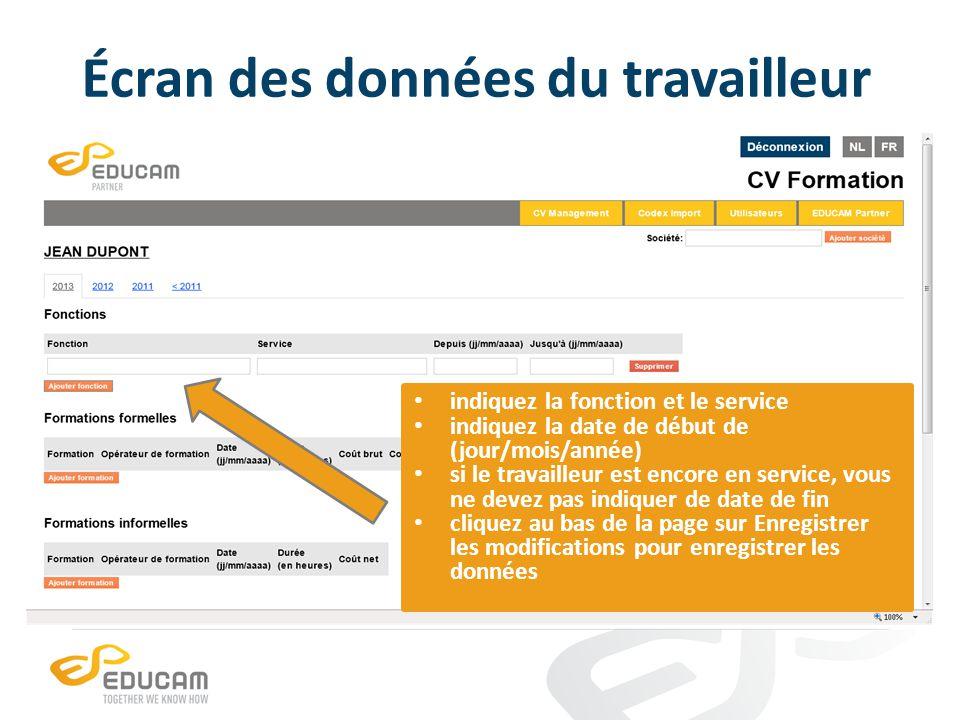 Écran des données du travailleur indiquez la fonction et le service indiquez la date de début de (jour/mois/année) si le travailleur est encore en service, vous ne devez pas indiquer de date de fin cliquez au bas de la page sur Enregistrer les modifications pour enregistrer les données