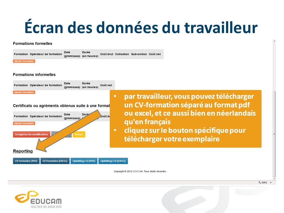Écran des données du travailleur par travailleur, vous pouvez télécharger un CV-formation séparé au format pdf ou excel, et ce aussi bien en néerlandais qu en français cliquez sur le bouton spécifique pour télécharger votre exemplaire