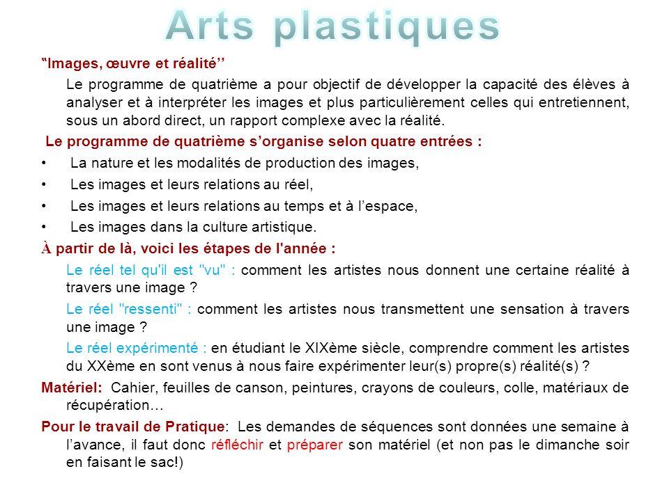""""""" Images, œuvre et réalité'' Le programme de quatrième a pour objectif de développer la capacité des élèves à analyser et à interpréter les images et"""