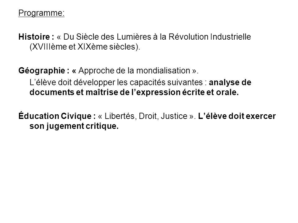 Programme: Histoire : « Du Siècle des Lumières à la Révolution Industrielle (XVIIIème et XIXème siècles). Géographie : « Approche de la mondialisation