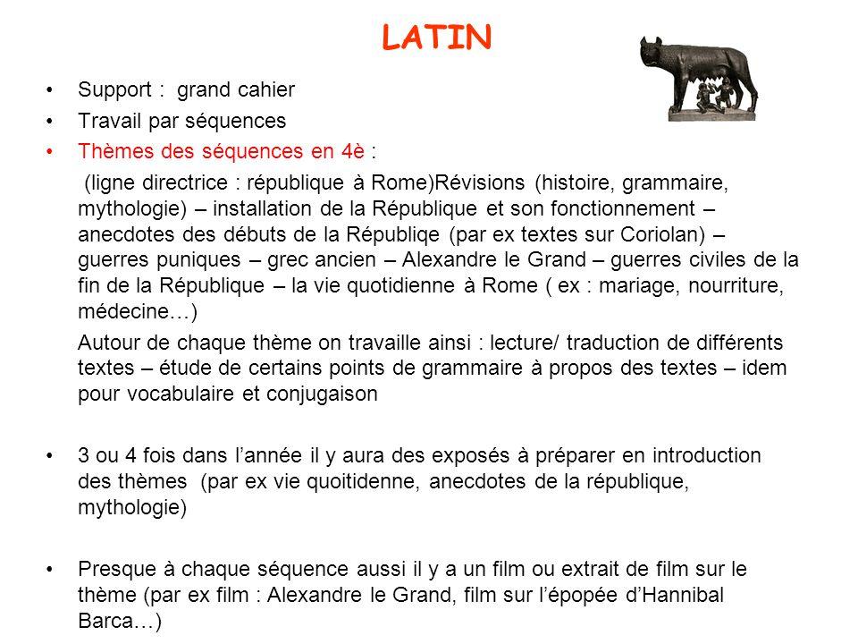 LATIN Support : grand cahier Travail par séquences Thèmes des séquences en 4è : (ligne directrice : république à Rome)Révisions (histoire, grammaire,