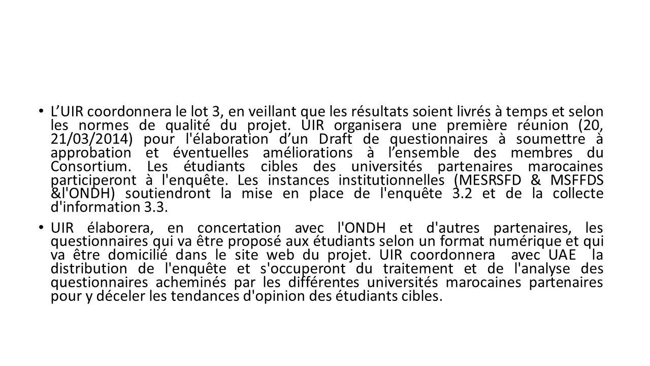 L'UIR coordonnera le lot 3, en veillant que les résultats soient livrés à temps et selon les normes de qualité du projet.