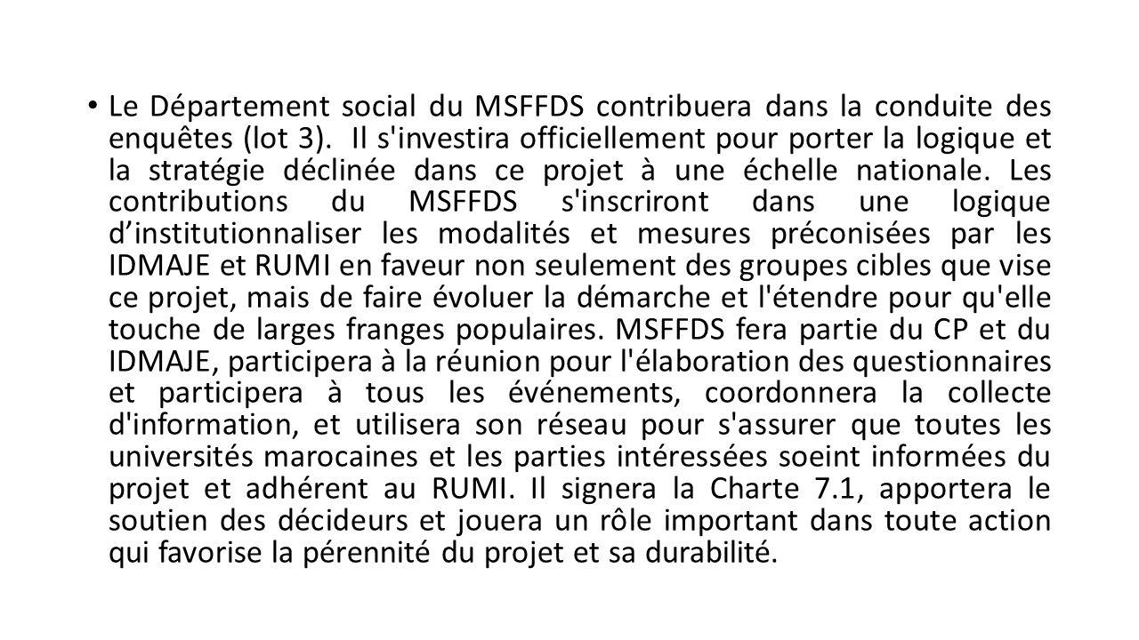 Le Département social du MSFFDS contribuera dans la conduite des enquêtes (lot 3).