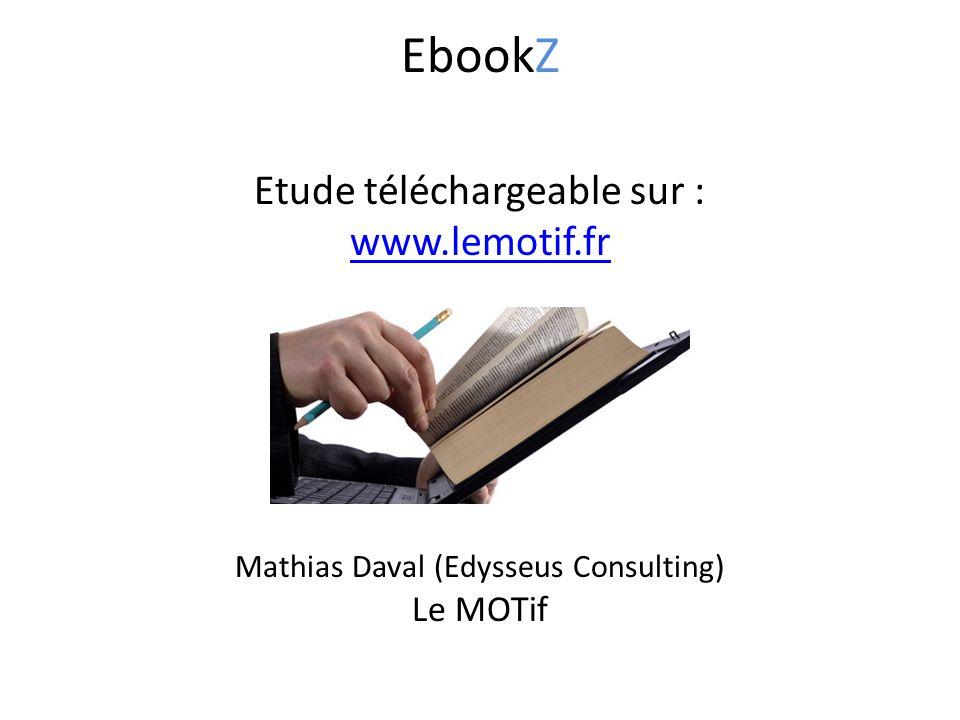 Etude téléchargeable sur : www.lemotif.fr Mathias Daval (Edysseus Consulting) Le MOTif EbookZ