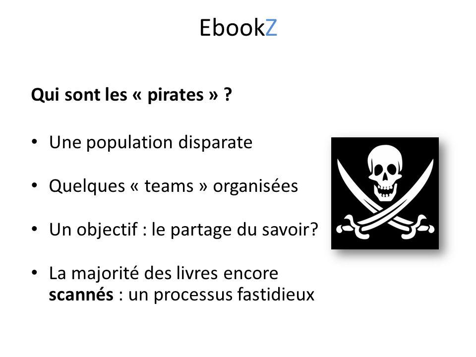 Qui sont les « pirates » .