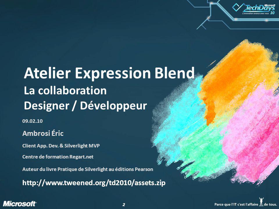 22 Atelier Expression Blend La collaboration Designer / Développeur 09.02.10 Ambrosi Éric Client App.